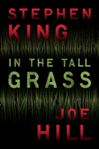 Book Review: In the Tall Grass By Stephen King & Joe Hill