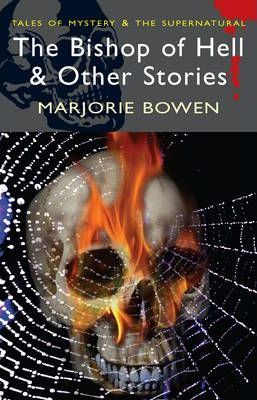 Book Review: The Bishop of Hell & Other Stories by Marjorie Bowen (Wordsworth Editions: Tales of Mystery and the Supernatural)