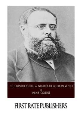 Book Review: The Haunted Hotel - A Mystery of Modern Venice by Wilkie Collins