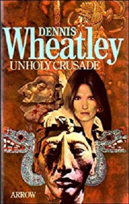 Book Review: Unholy Crusade by Dennis Wheatley