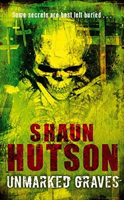 Book Review: Unmarked Graves by Shaun Hutson