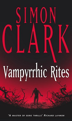 Book Review: Vampyrrhic Rites by Simon Clark
